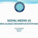 Sosyal Medya ve Bursa Uludağ Üniversitesi Kütüphanesi