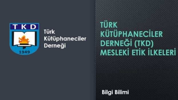 Türk Kütüphaneciler Derneği (TKD) Mesleki Etik İlkeleri